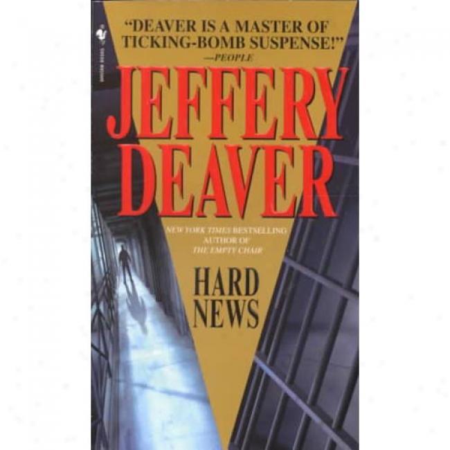 Hard News By Jeffery Deaver, Isbn 0553583298