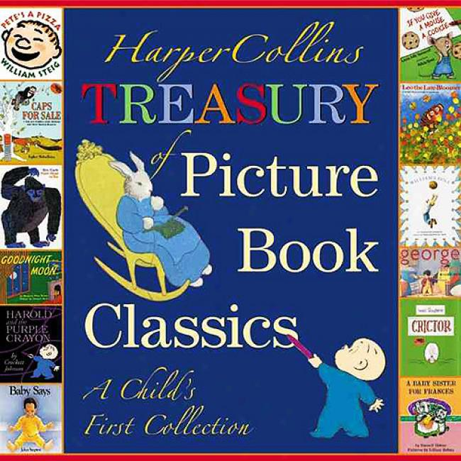 Harpercollins Treazury Of Picture Book Classics: A Child's First Collection By Valerie Lewis, Isbn 0060080949