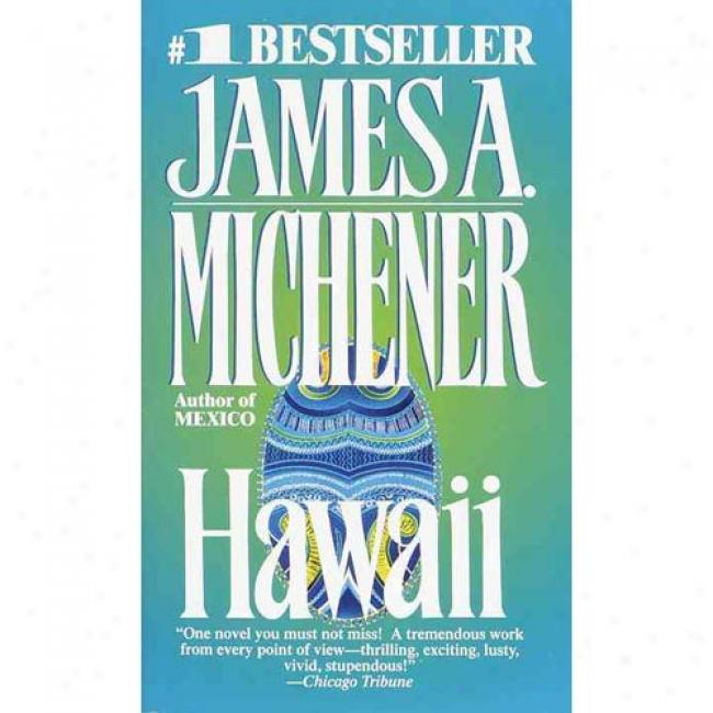 Hawaii By James A. Michener, Isbn 0449213358