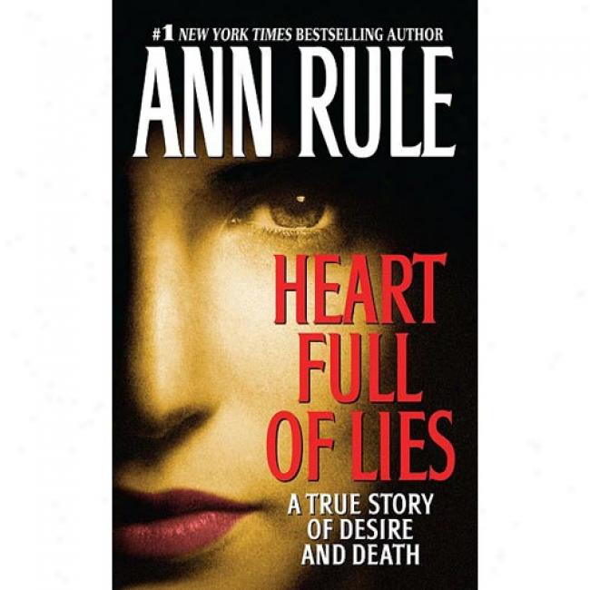 Heart Full Of Lies: A True Stoyr Of Desire And Deagh
