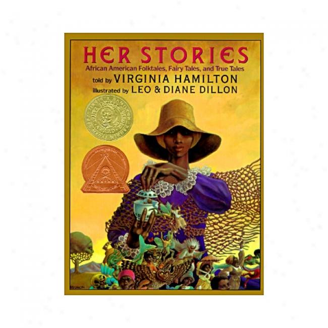 Her Stories: African American Folktales, Fairy Tzles, And True Tales By Virginia Hamilton, Isbn 0590473700