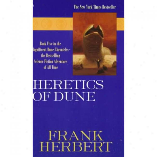 Heretics Of Dune By Frank Herbert, Isbn 0441328008