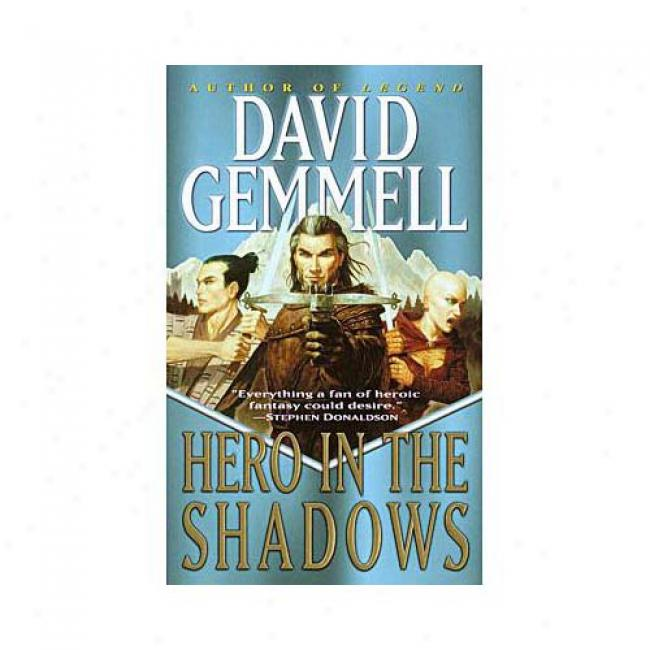 Hero In The Shadows By David Gemmell, Isbn 0345432258