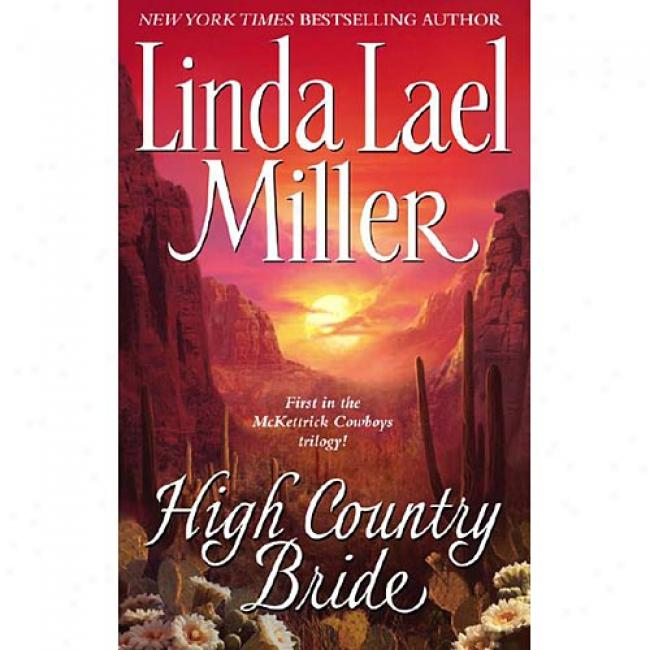 High Country Bride By Linda Lael Miller, Isbn 0743422732