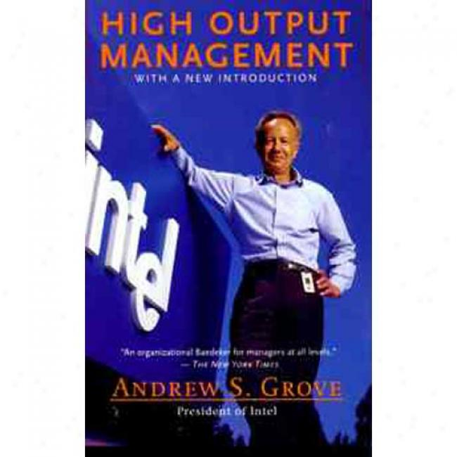 High Output Management By Andrew S. Grove, Isbn 067976288