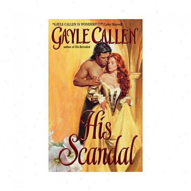 His Scandal By Gayle Callen, Isbn 0380821095