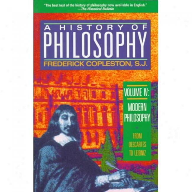 History Of Philosophy: eDscartes To Leibniz By Rederick S. J. Coplerston, Isbn 038547041x
