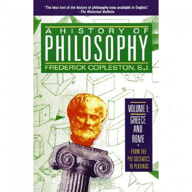 History Of Philosophy: Greece And Rome By Frederick C. Copleston, Isbn 0385468431