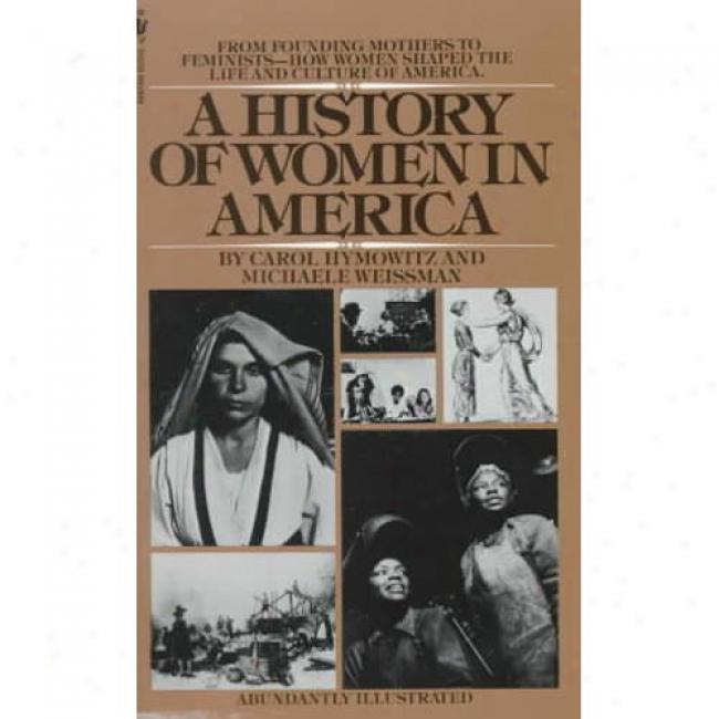 History Of Women In America By Carkl Hymowitz, Isbn 0553269143