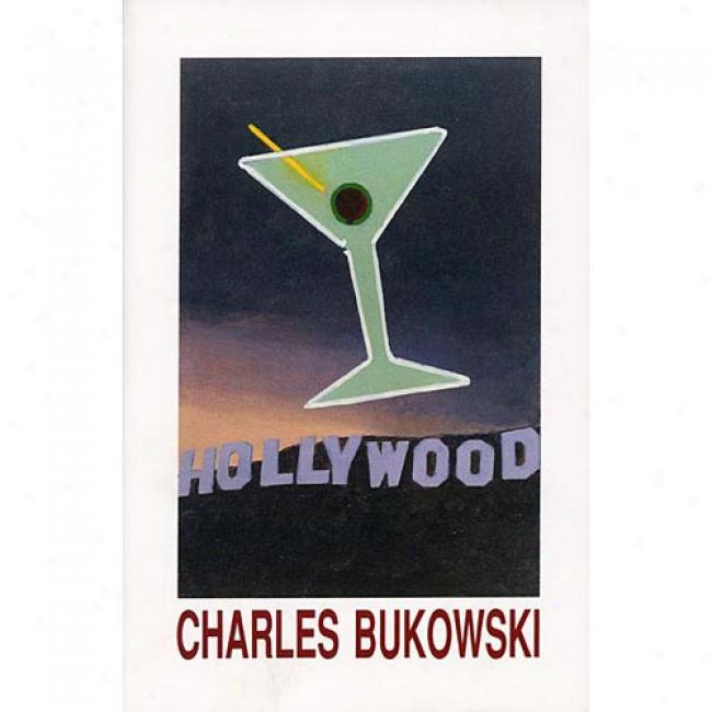Hollywood By Charles Bukowski, Isbn 0876857632