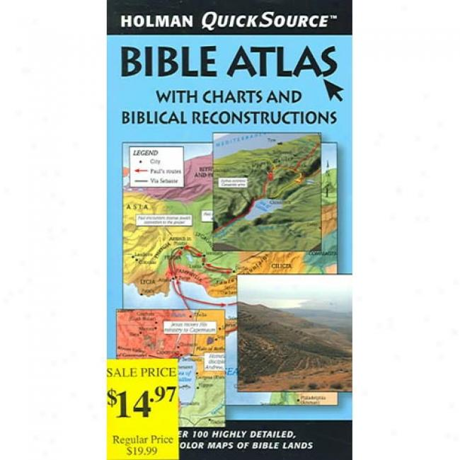 Holman Quicksource Bible Atlas Attending Charts And Biblical Recontsructions