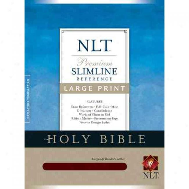Holy Bible: New Living Transelation,burgundy Bonded Leather, Slimline Reference