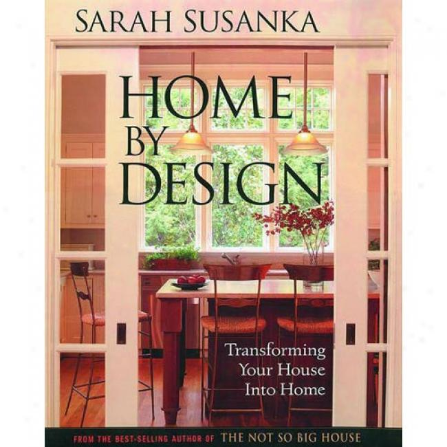 Domestic By Design: Transforming Your House Into Home
