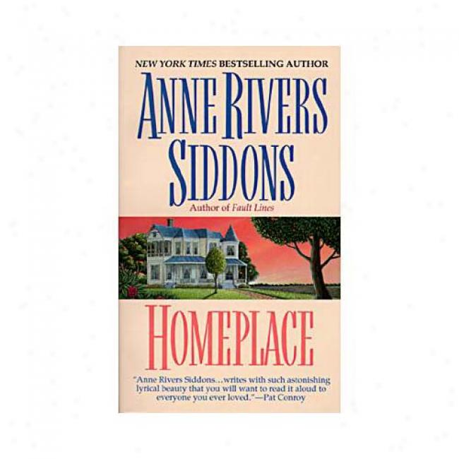 Homeplace By Anne Rivers Siddons, Isbn 0O6101141x