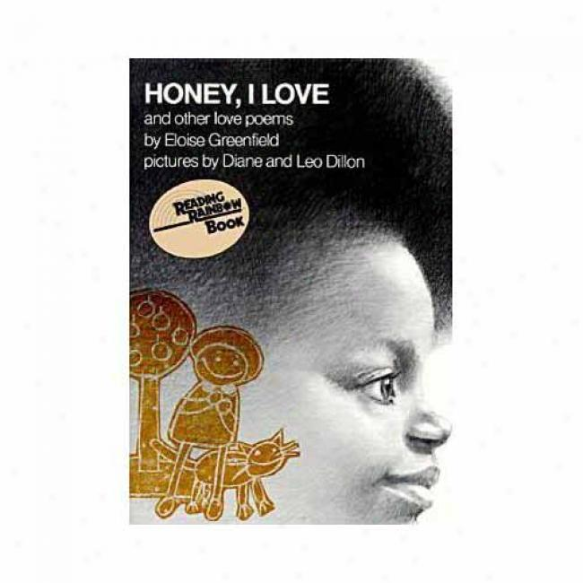 Honey, I Love And Other Poems By Eloise Greenfield, Isbn 0064430979