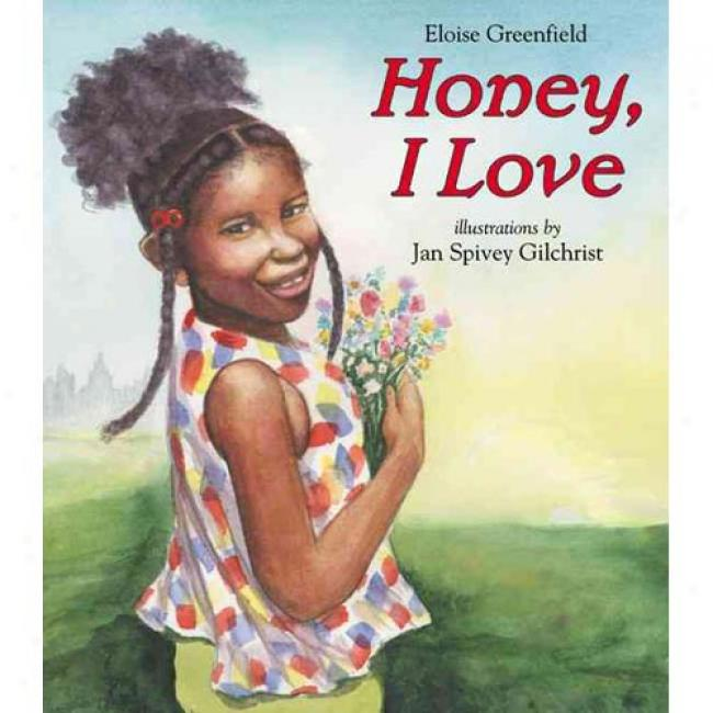 Honey, I Love By Eloise Greenfield, Isbn 0060091231