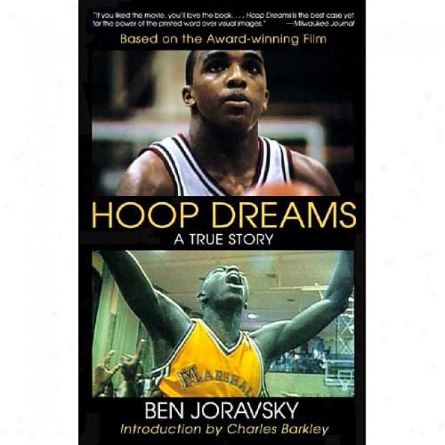 Hoop Dreams: A True Story Of Hardship And Be prosperous By Ben Joravsky, Isbn 0060976896
