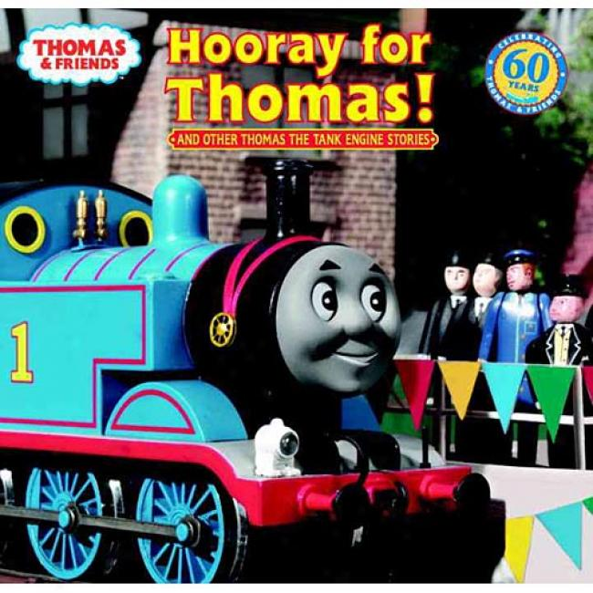 Hooray For Thomas!: And Other Thomas The Tank Engine Stories
