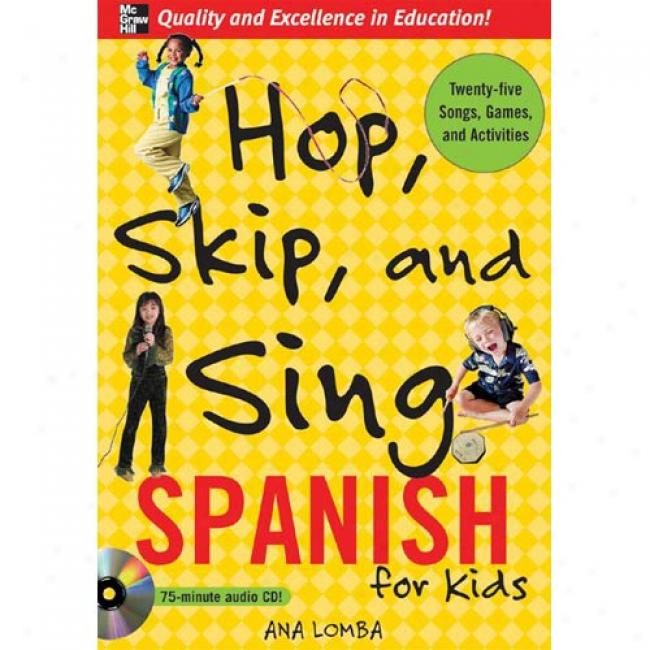 Hop, Skip, And Sing Spanish For Kids [with Book]