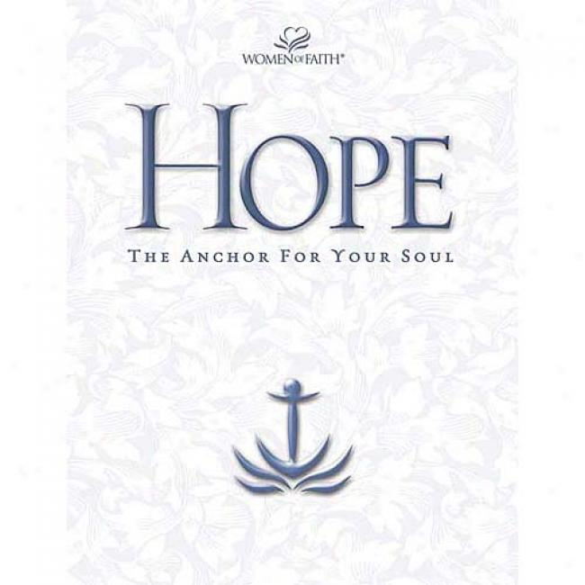 Hope: The Anchor Because of Your Soul