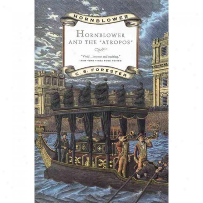 Hornblower And The Atropos By C. S. Forester, Isbn 0316289299