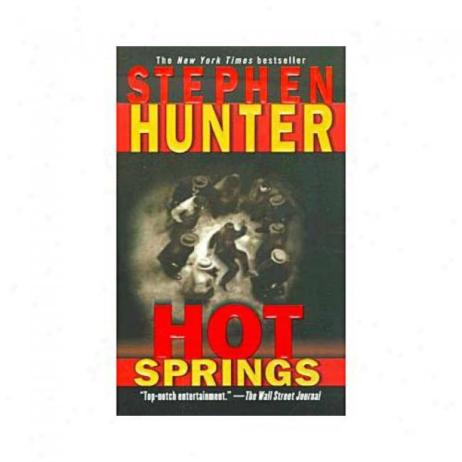 Hot Springs By Stephen Hunter, Isbn 0671035452