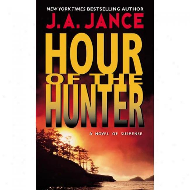 Sixty minutes Of The Hunter By J. A. Jance, Isb n0380711079