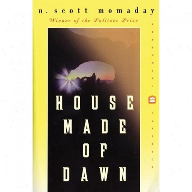 House Made Of Dawn By N. Scott Momaday,, Isbn 0060931949