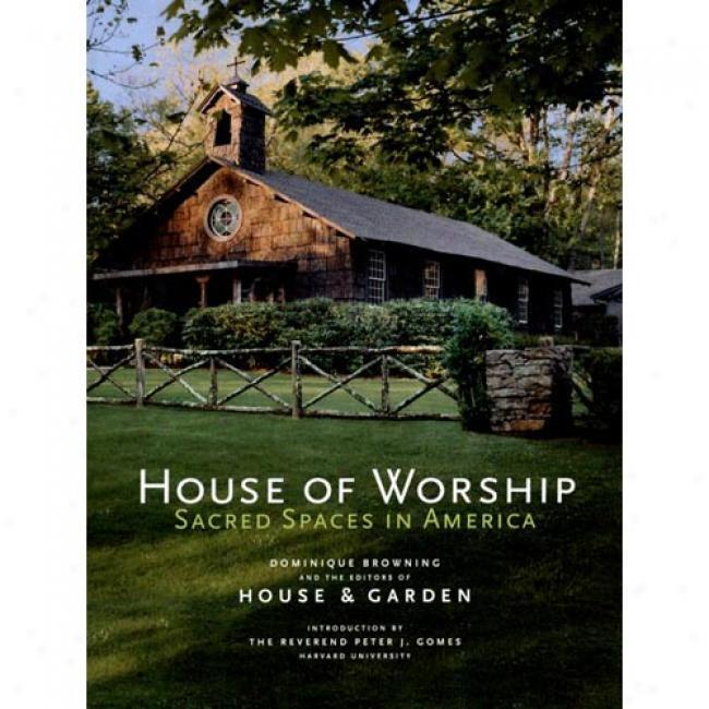 House Of Worship: Sacred Spaces I nAmerica