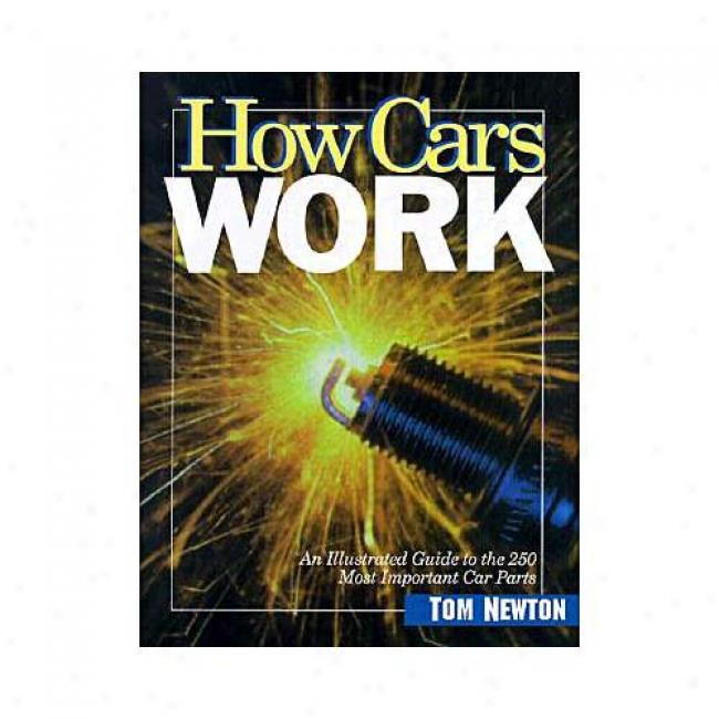 How Cars Work By Tom Newton, Isbn 0966862309