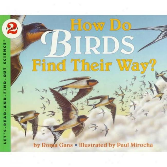How Do Birds Find Their Way? By Roma Gans, Isbn 006445150x