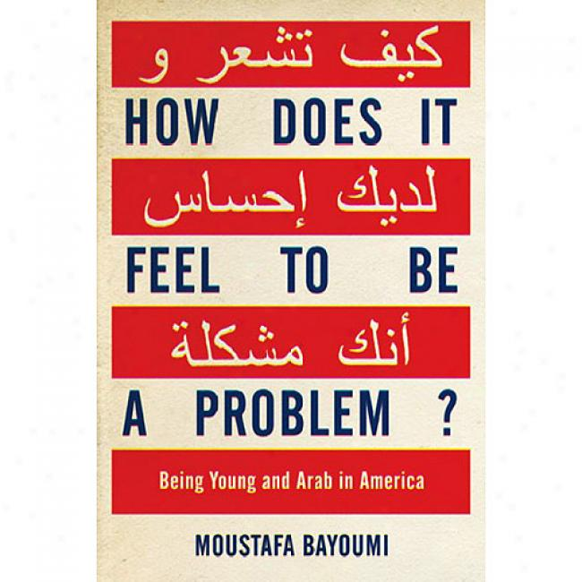 How Does It Sound To Be A Problem?: Being Young And Arab In America
