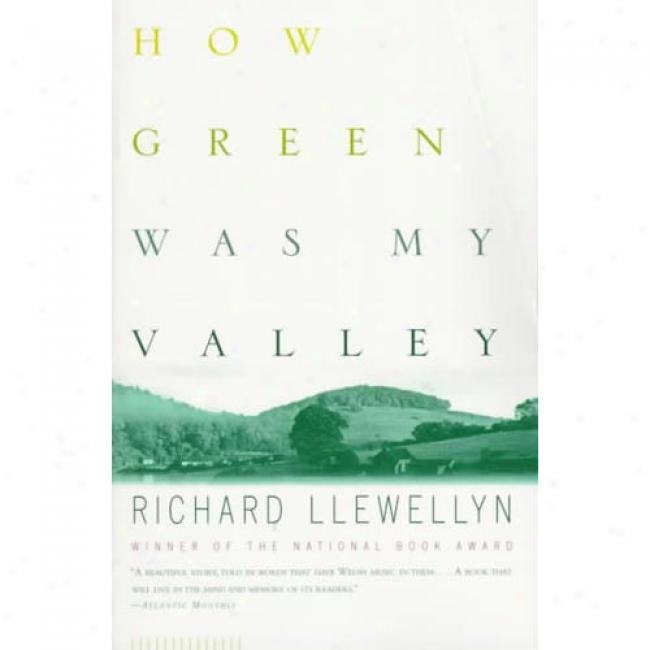 How Green Was My Val1ey By Richard Llewellyn, Isbn 0684825554