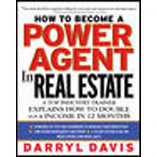 How To Become A Fleet Aget In Real Estate: A Top Industry Trainer Explains How To Double Your Income In 12 Months By Darryl Davis, Isbn 0071385207