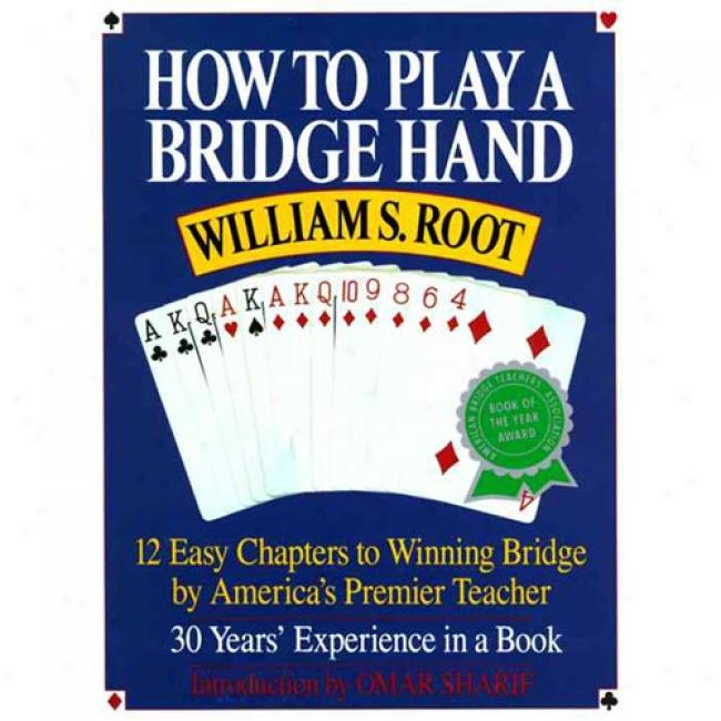 How To Play A Bridge Hand By William S. Root, Isbn 0517881594