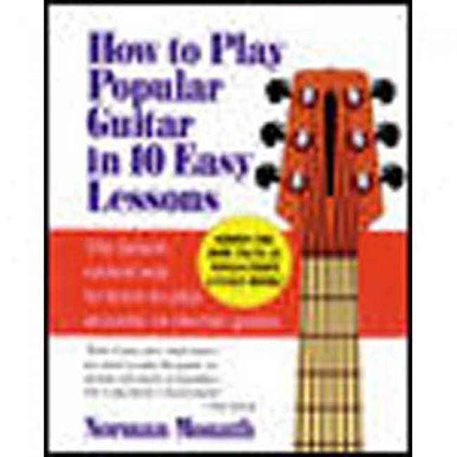 How To Play Popular Guitar In 10 Easy Lessons By Norman Monath, Iqbn 0809237652