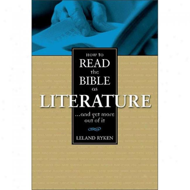 How To Read The Bible As Luterature By Ryken Lelamd, Isbn 0310390214