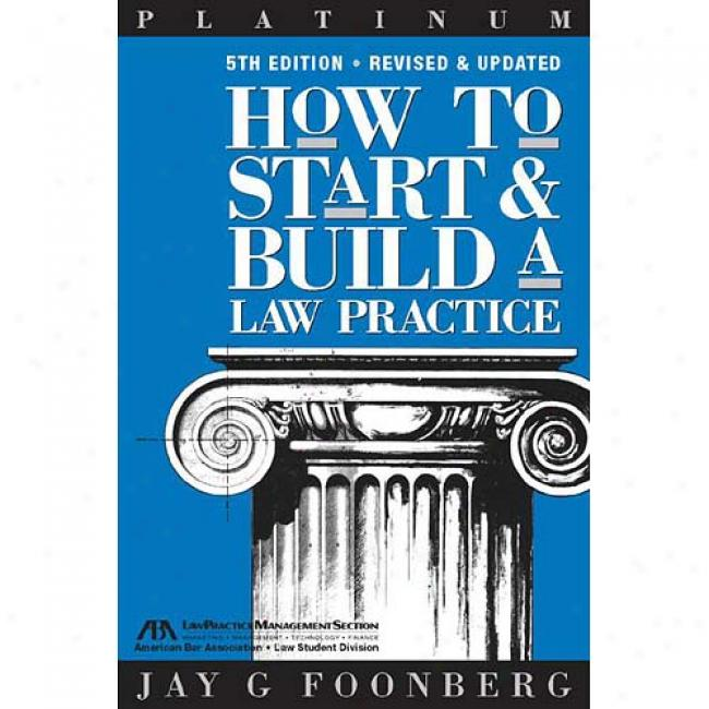 How To Start & Construct A Law Practice, 5th Edition