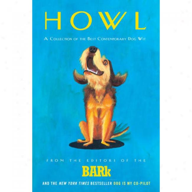 Howl: A Collection Of The Best Contemporary Dog Humorist