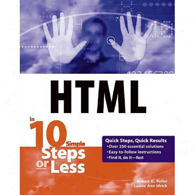Html Web Pages In 10 Steps Or Less By Laurie Ann Ulrich, Isbn 0764541234