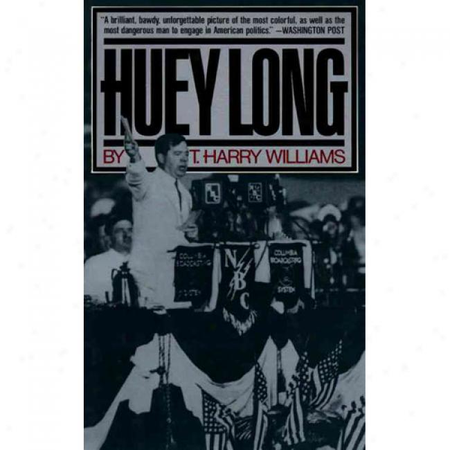 Huey Long By Harry T. Williams, Isbn 0394747909