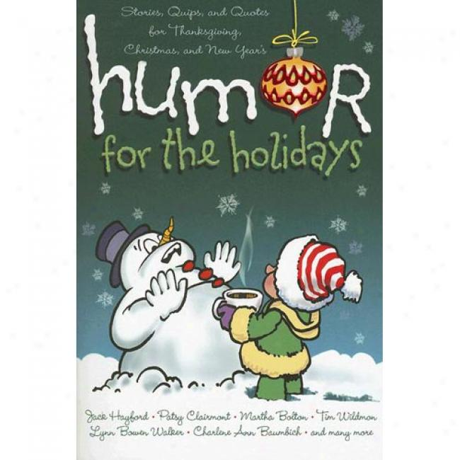 Temper For The Holidzys: Stories, Quips, And Quotes For Thanksgiving , Christmas, And New Years