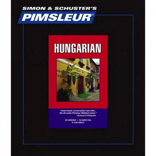Hungarian: Learn To Speak And Umderstand Hungarian With Pimsleur Languqge Programs
