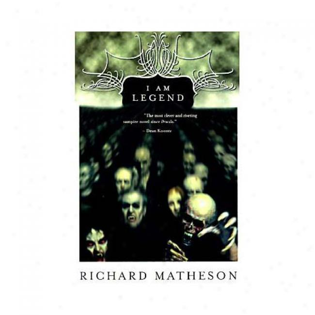 I Am Lgend By Richard Matheson, Isbn 031286504x