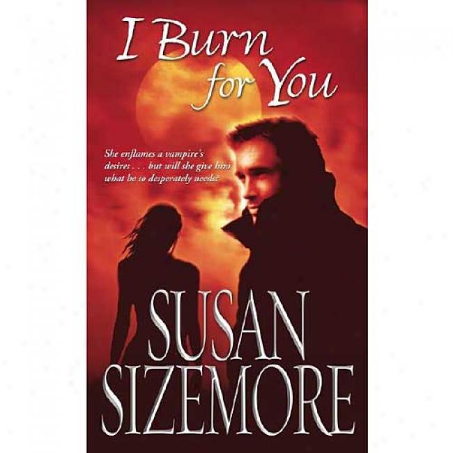I Burn For You By uSsan Sizemore, Isbn 0743467426