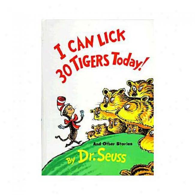 I Can Lick Thirty Tigers Today: And Other Stories By Dr Seuss, Isbn 039480094x