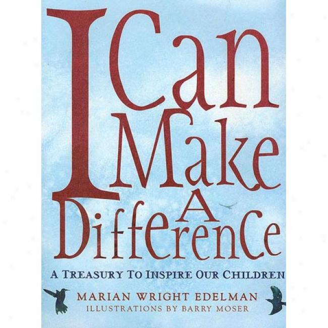 I Can Make A Difference: A Treasury To Inspire Our Children