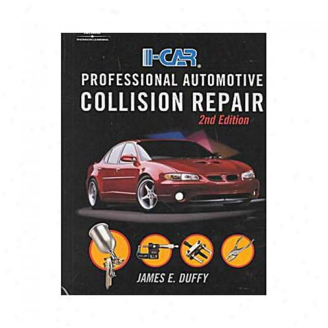I-car Professional Auto Collision Repair By James E. Duffy, Isbn 0766823973