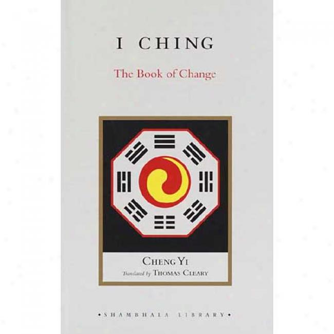 I Ching: The Book Of Change By Yi Cheng, Isbn 1590300157