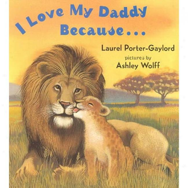 I Love My DaddyB ecause...biard Book